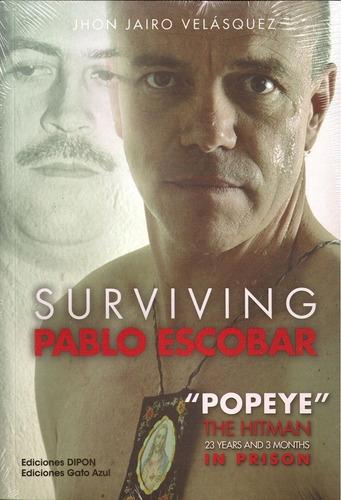 Surviving Pablo Escobar, Jhon Jairo Velasquez, Dipon
