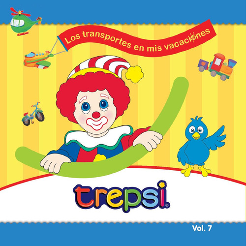 Cd Vol 7 Trepsi El Payaso Musica Infantil Niños Transportes