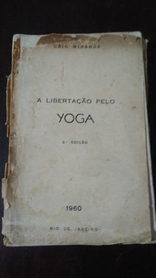 A Libertação Pelo Yoga Caio Miranda Raridade - Frete Grátis