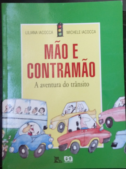 Mão E Contramão: Aventura Do Trânsito Liliana Iacocca/ M