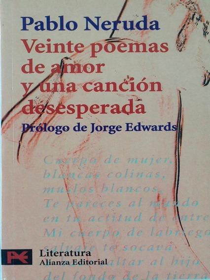 Veinte Poemas De Amor Y Una Cancion Desesperada - Pablo Neru