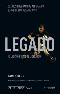 Libro El Legado: 15 Lecciones Sobre Liderazgo - James Kerr