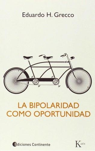 Imagen 1 de 3 de La Bipolaridad Como Oportunidad, Eduardo Grecco, Kairós