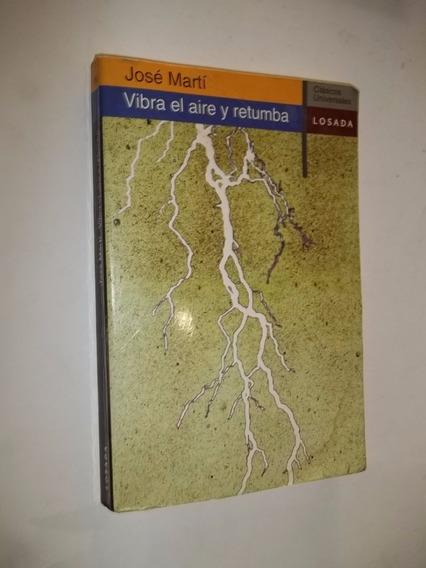 Livro - Vibra El Aire Y Retumba - José Martí