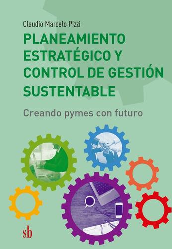 Imagen 1 de 1 de Planeamiento Estratégico Y Control De Gestión Sustentable