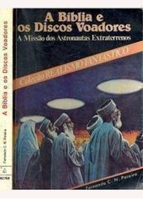 Livro A Bíblia E Os Discos Voadores Fernando C. N. Pereira