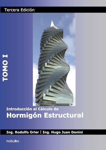 Imagen 1 de 10 de Introducción Al Cálculo De Hormigón Estructural 3ra Ed