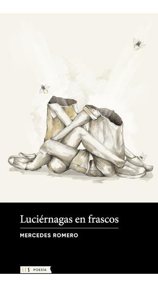 Libro Luciernagas En Frascos - Mercedes Romero