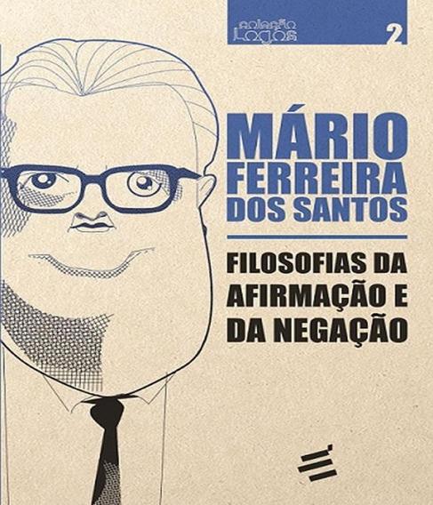 Filosofias Da Afirmacao E Da Negacao - Vol 02