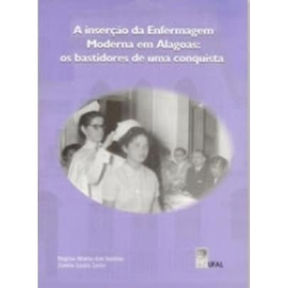 A Inserção Da Enfermagem Moderna Em Alagoas - Os Bastidore