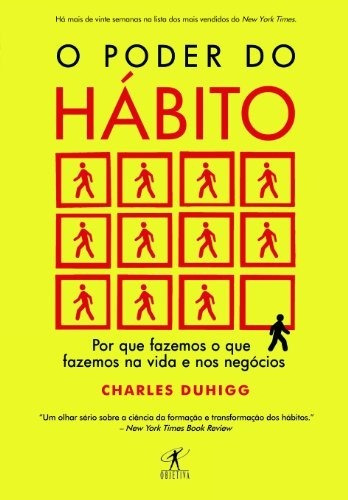 Livro - O Poder Do Hábito: Por Que Fazemos Que Fazemos Vida