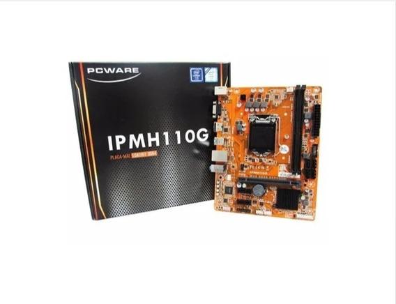 Placa Mae Pcware Ipmh110g Lga 1151 Ddr3, 6ª 7ªgeração Nf-e