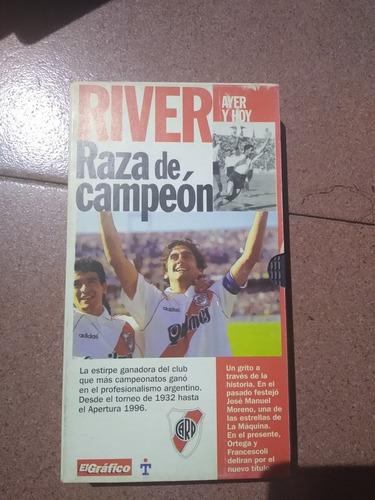 Vhs River, Raza De Campeón