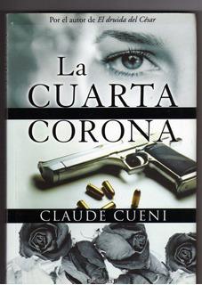 La Cuarta Corona/ Claude Cueni/ Usado 1ra. Edición