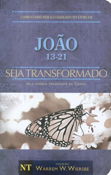 Livro W.wiersbe -comentário João 13 - 21- Seja Transformado