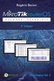 Livro Mikrotik - Network Associate - Guia Prático Vol. 2