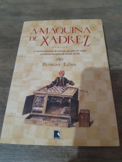 Livro A Máquina De Xadrez, Romance - Robert Löhr