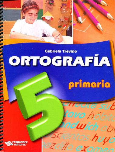 Ortografia 5 Primaria - Gabriela Treviño / Fernandez