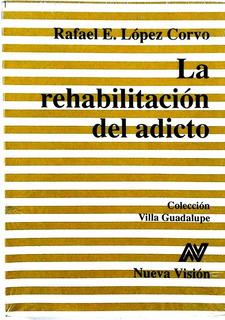 Rehabilitación Del Adicto, La