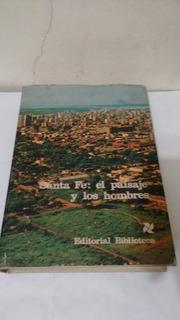 Santa Fe: El Paisaje Y Los Hombres (usado)