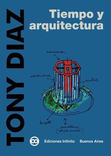 Imagen 1 de 1 de Tiempo Y Arquitectura // Tony Diaz