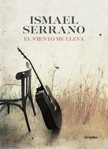 El Viento Me Lleva - Serrano, Ismael