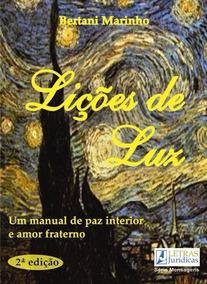 Lições De Luz: Um Manual De Paz Interior E Amor Fraterno