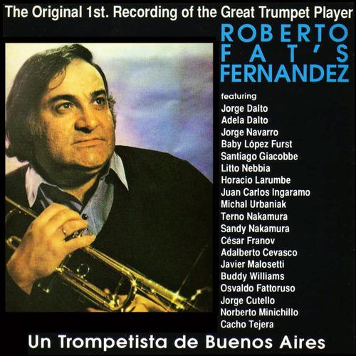 Roberto Fats Fernández - Un Trompetista De Buenos Aires
