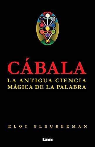Cabala, La Antigua Ciencia Magica De La Palabra