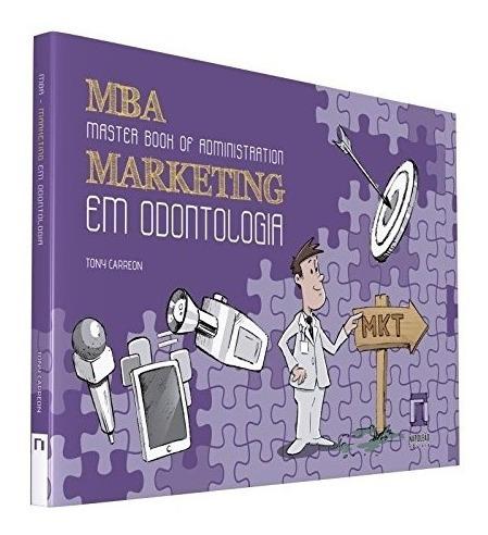 Livro Mba Master Book Of Adm. - Marketing Em Odontologia
