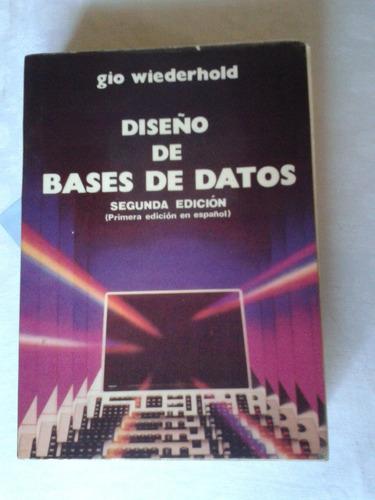Diseño De Bases De Datos 2 Edicion (1 En Español) Wiederhold