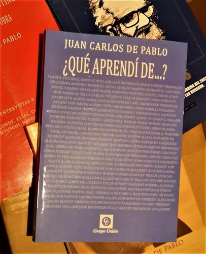 Qué Aprendí De ...?  Juan Carlos De Pablo Grupo Unión