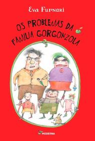 Livro: Os Problemas Da Família Gorgonzola - 2ª Ed. 2015