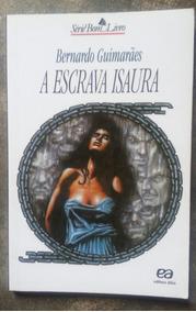 Livro: A Escrava Isaura-bernado Guimarães+suplem. De Ativid.