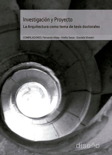 Investigacion Y Proyecto. La Arquitectura Como Tesis Doctora
