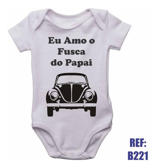 Body Infantil Eu Amo O Fusca Do Papai Carro Motor Auto