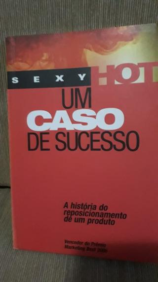 Livro Sexy Hot: Um Caso De Sucesso