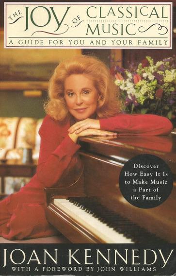 The Joy Of Classical Music - Livro Joan Kennedy - Em Inglês