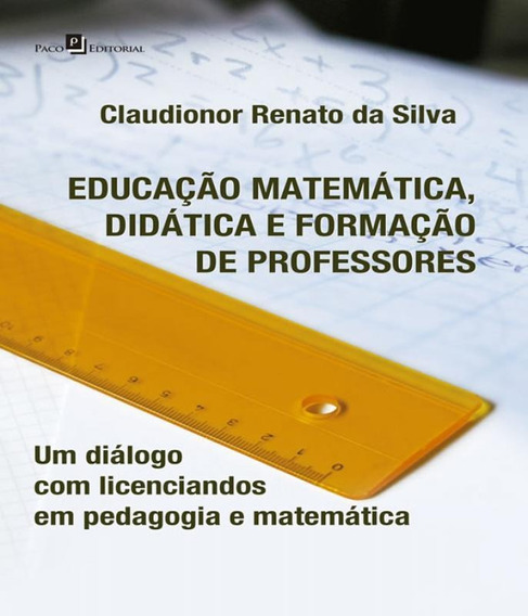 Educacao Matematica, Didatica E Formacao De Professores