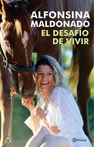 Alfonsina Maldonado- El Desafío De Vivir - Libro- Garageimpo