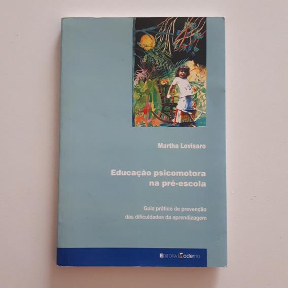 Livro Educação Psicomotora Na Pré-escola Martha Lovisaro C2