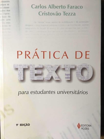 Prática De Texto Para Universitários/ Faraco- Tezza/ Ótimo!
