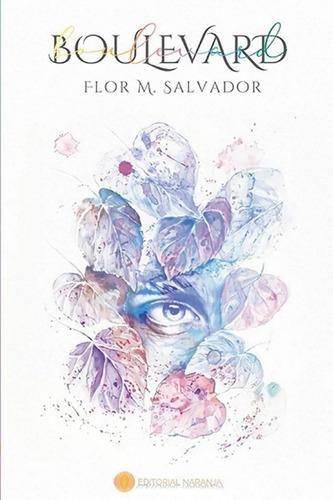 Boulevard - Flor M. Salvador - Editorial Naranja - Nuevo