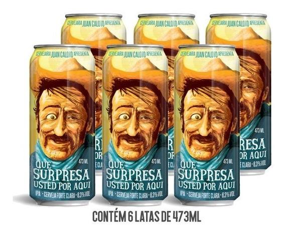 Cerveja Juan Caloto Que Surpresa Usted Por Aqui Caixa C/ 6 L