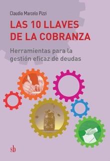 10 Llaves De La Cobranza, Las - Claudio Marcelo Pizzi
