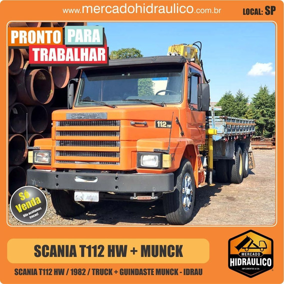 Scania T112 Hw / 1982 - Guindaste Munck Idrau