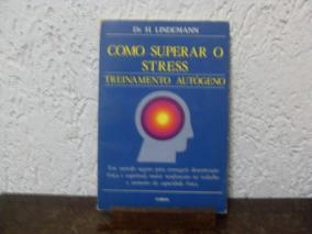 Como Superar O Stress - H. Lindemann, Dr.