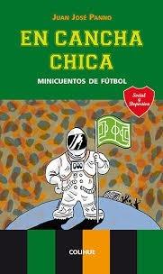 En Cancha Chica - Minicuentos De Futbol - J J Panno