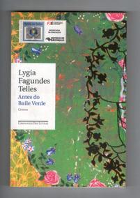 Livro: Antes Do Baile Verde - Lygia Fagundes Telles
