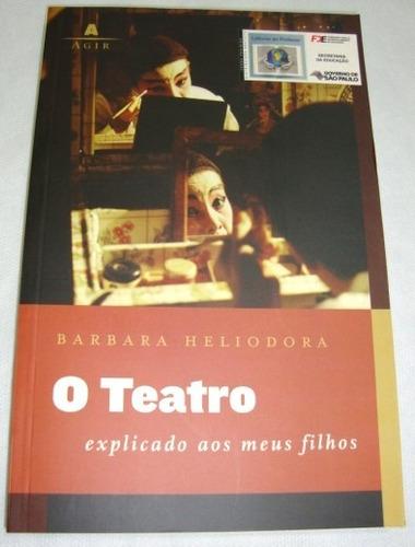 Livro O Teatro  - Explicado Aos Meus Filhos